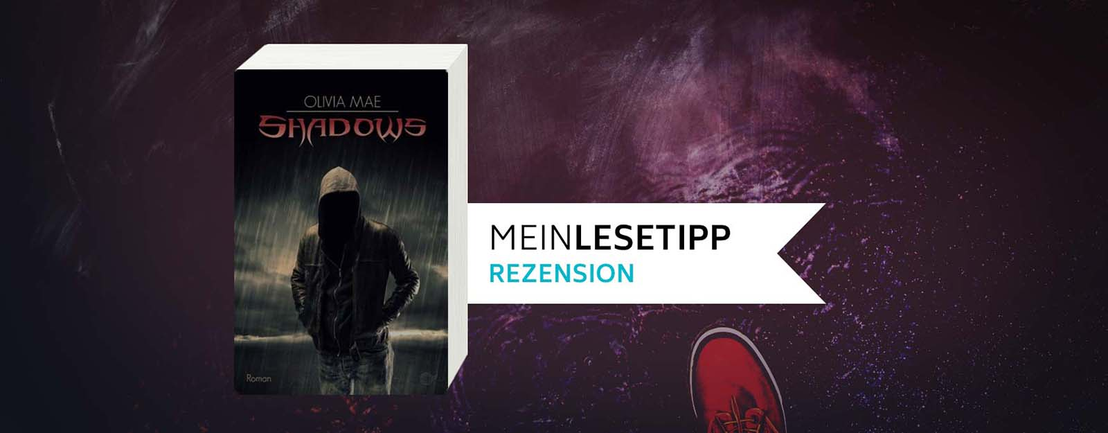Rezension: Shadows von Olivia Mae